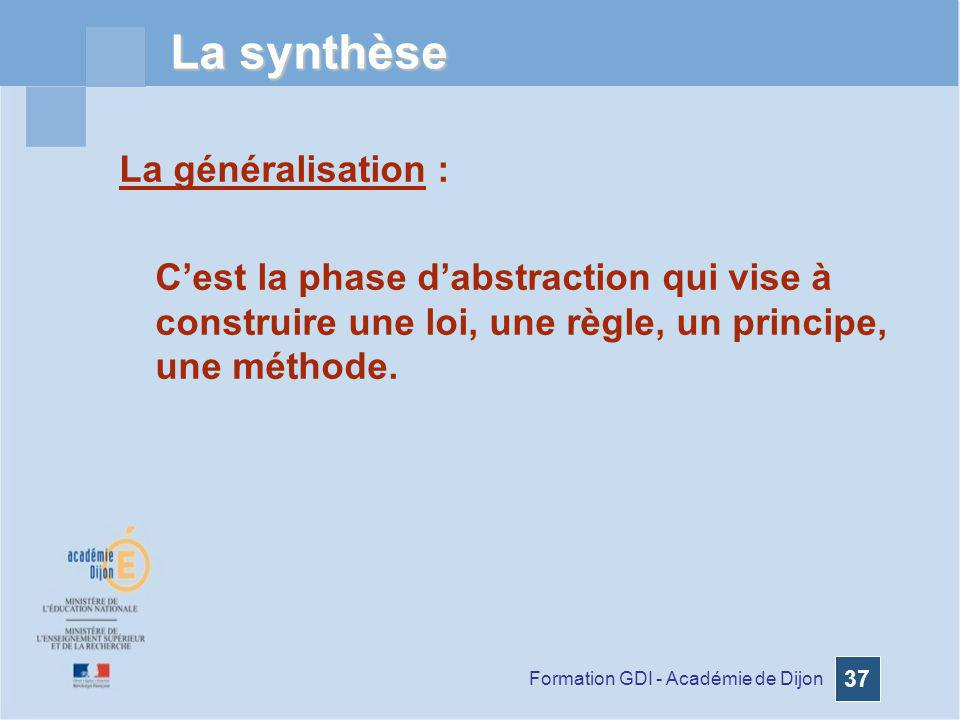 La synthèse La généralisation :