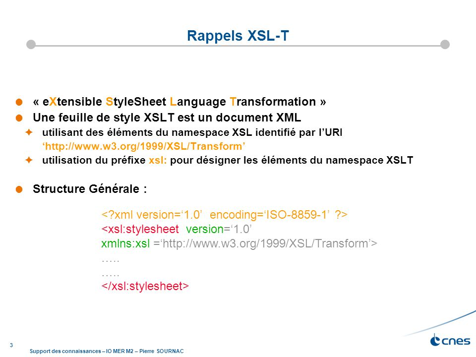 Rappels XSL-T « eXtensible StyleSheet Language Transformation »