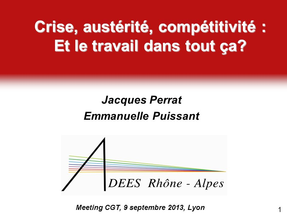 Crise, austérité, compétitivité : Et le travail dans tout ça