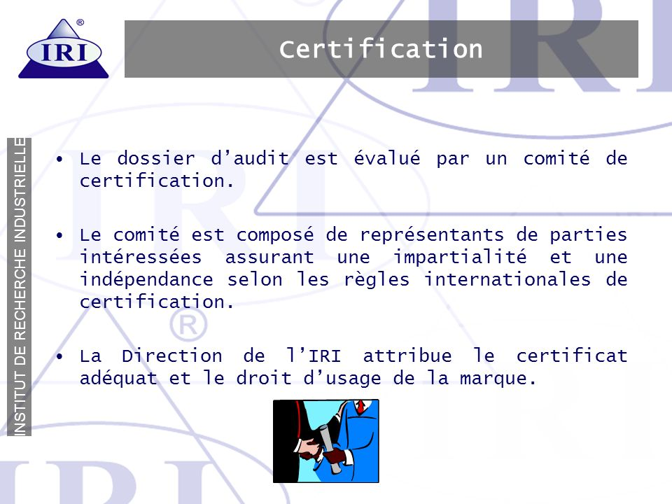Certification Le dossier d'audit est évalué par un comité de certification.