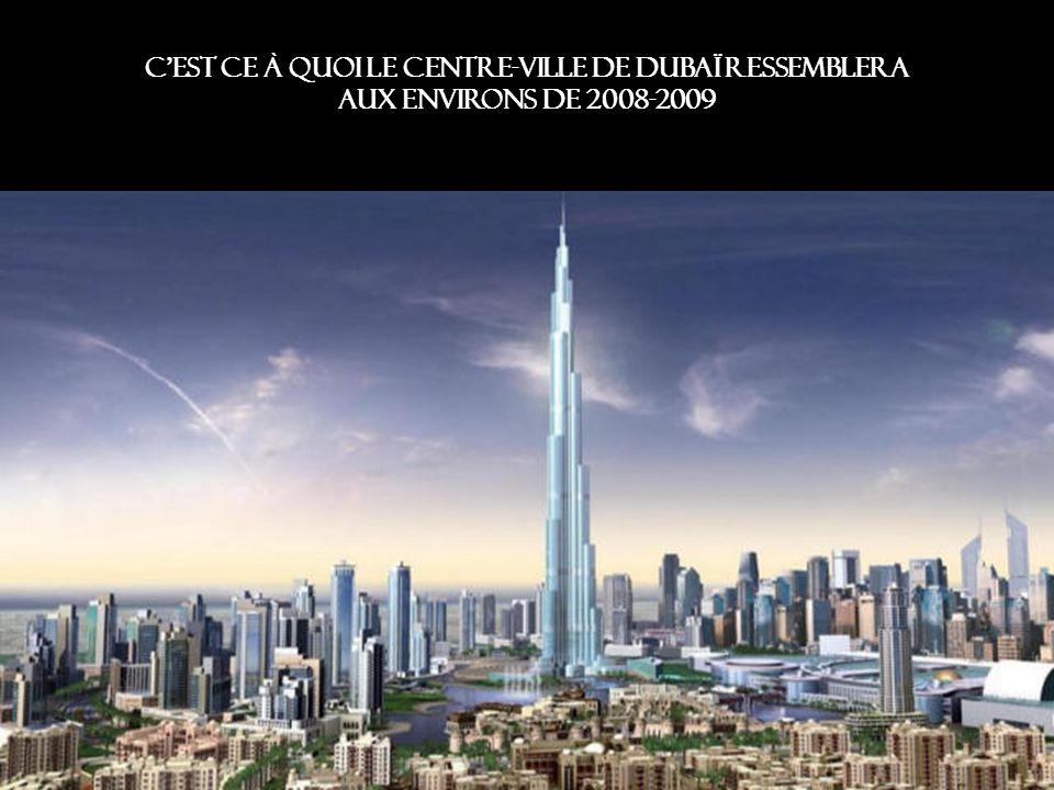 C est ce à quoi le centre-ville de Dubaï ressemblera aux environs de 2008-2009