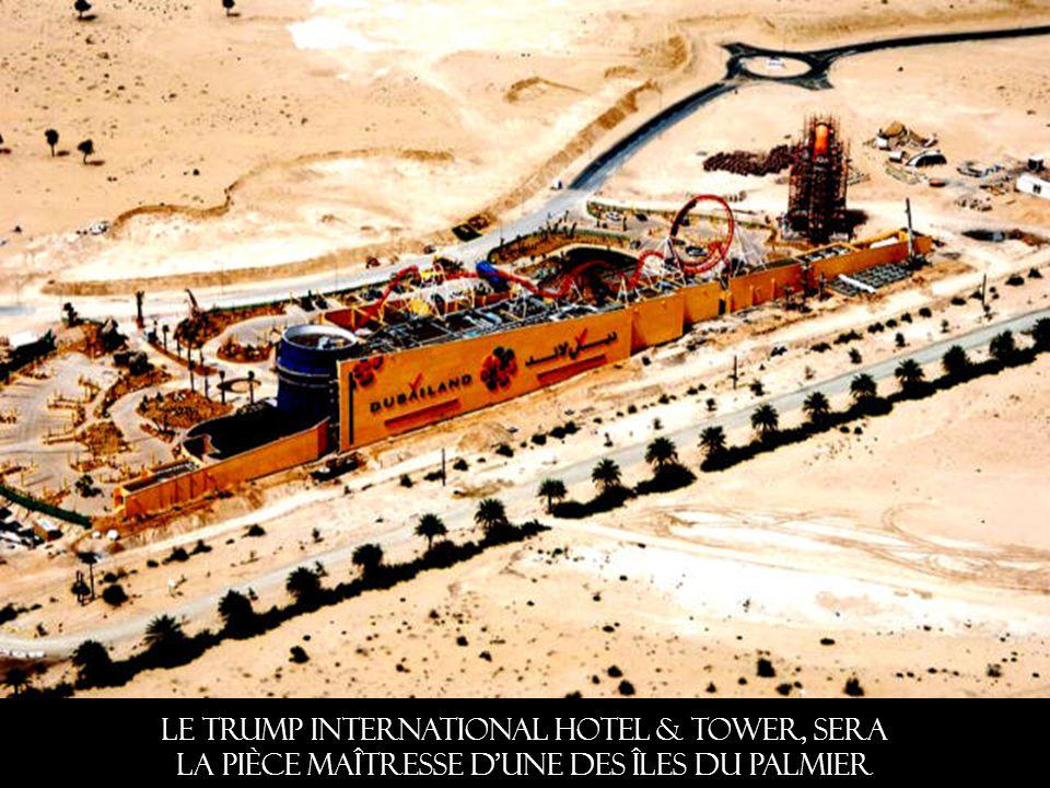 Le Trump International Hotel & Tower, sera la pièce maîtresse d une des îles du palmier