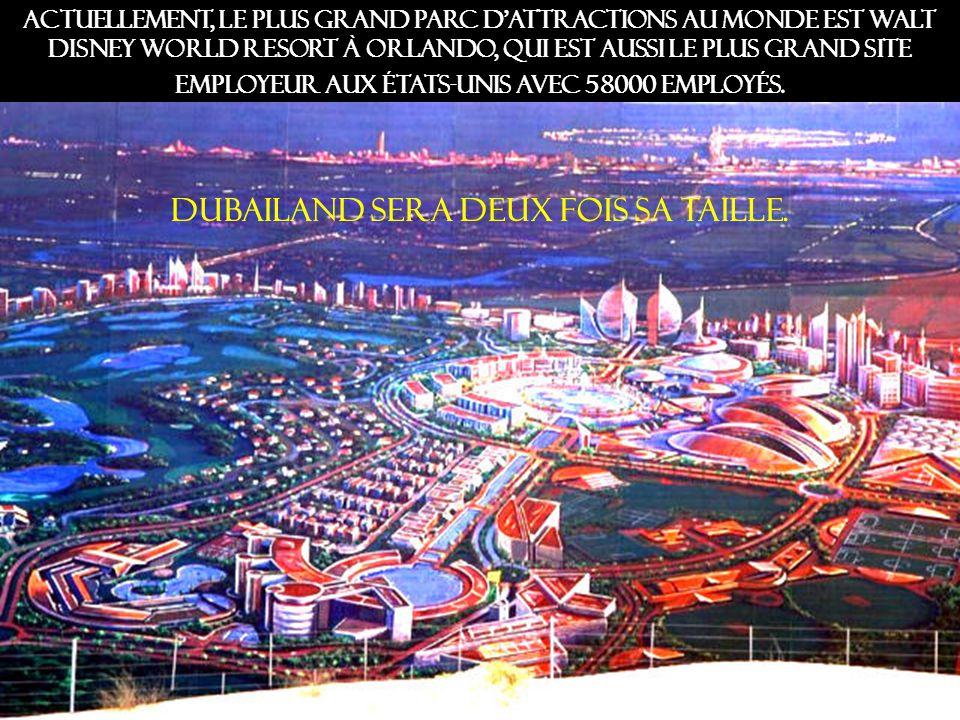 Dubailand sera deux fois sa taille.