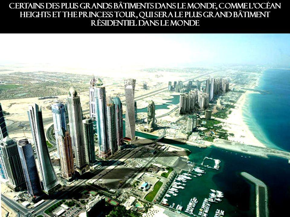 Certains des plus grands bâtiments dans le monde, comme l océan Heights et The Princess Tour, qui sera le plus grand bâtiment résidentiel dans le monde