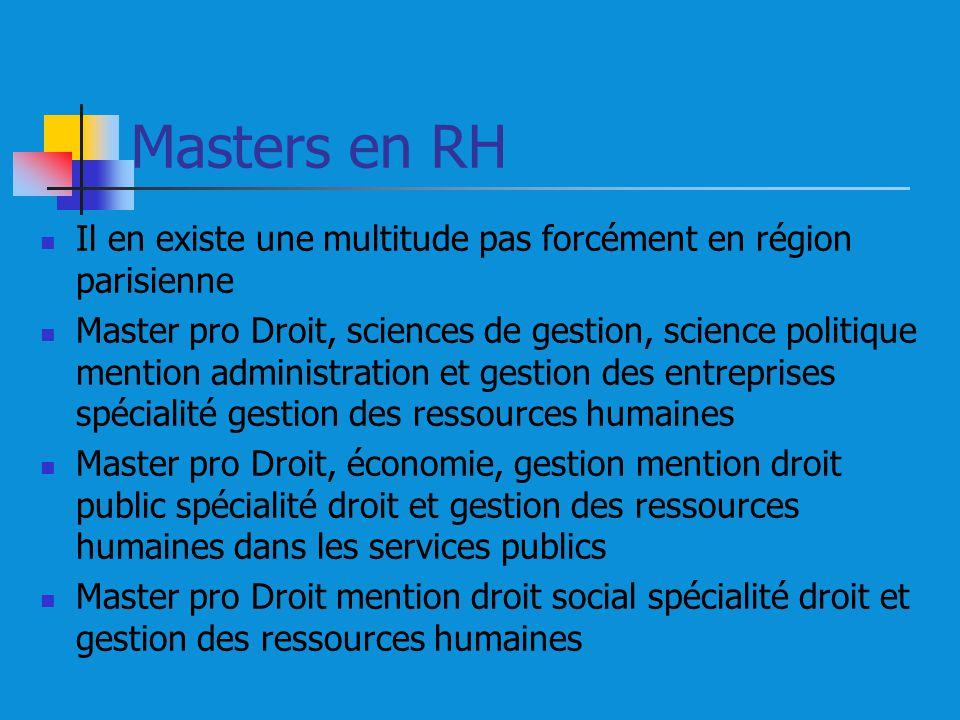 Masters en RH Il en existe une multitude pas forcément en région parisienne.