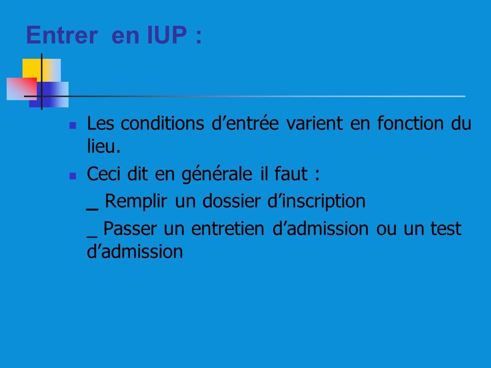 Entrer en IUP : Les conditions d'entrée varient en fonction du lieu.