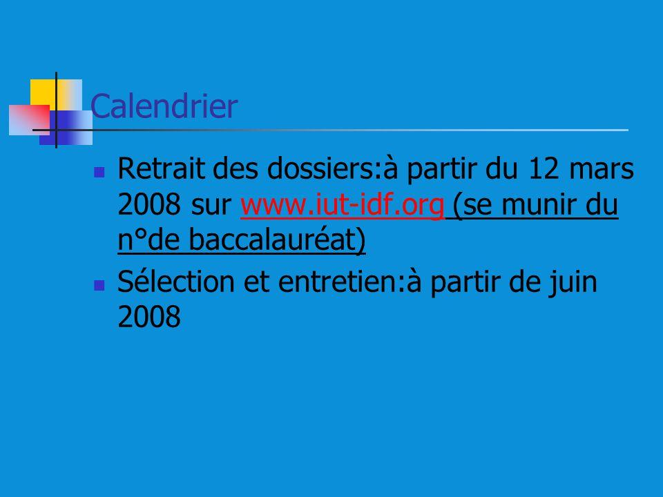 Calendrier Retrait des dossiers:à partir du 12 mars 2008 sur www.iut-idf.org (se munir du n°de baccalauréat)