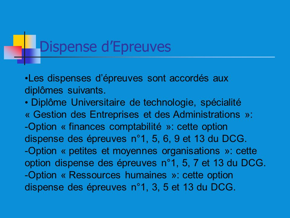 Dispense d'Epreuves Les dispenses d'épreuves sont accordés aux diplômes suivants. Diplôme Universitaire de technologie, spécialité