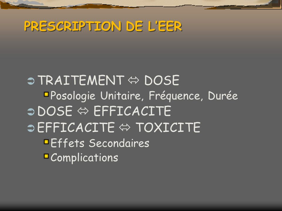 PRESCRIPTION DE L'EER TRAITEMENT  DOSE DOSE  EFFICACITE
