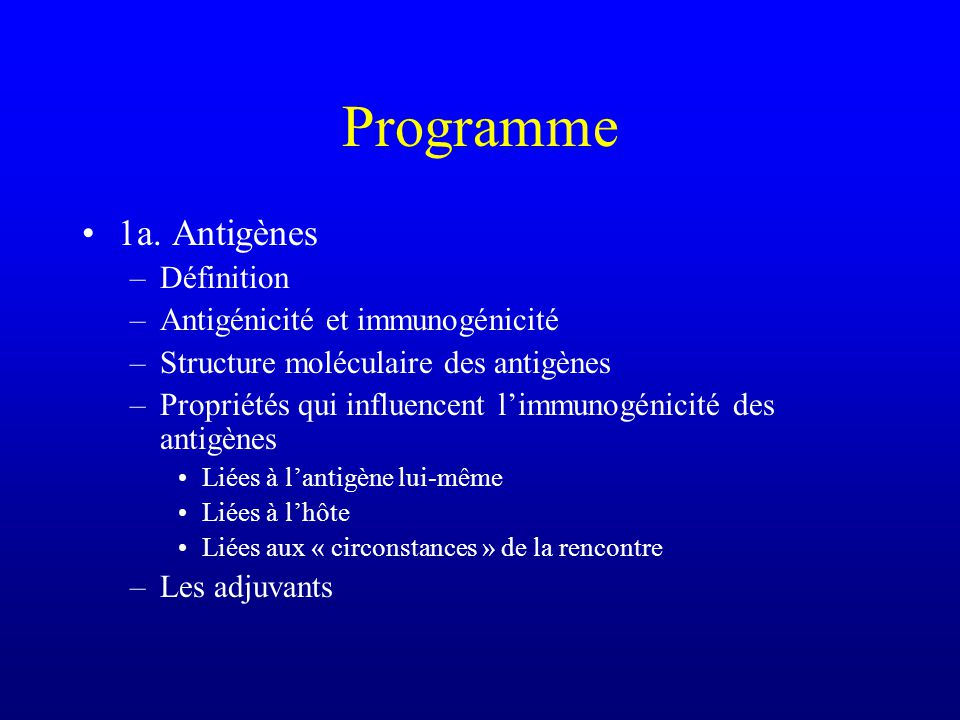 Programme 1a. Antigènes Définition Antigénicité et immunogénicité