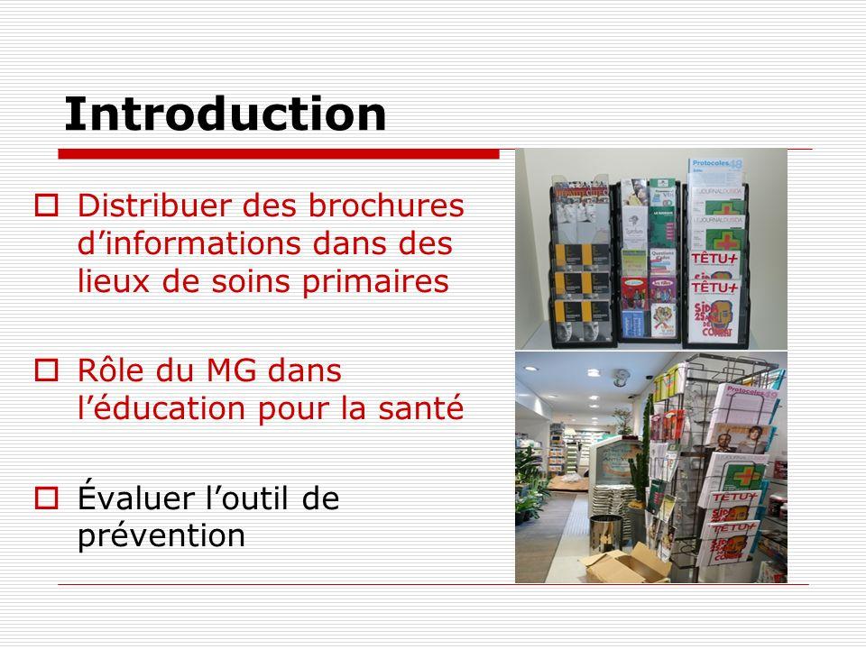 IntroductionDistribuer des brochures d'informations dans des lieux de soins primaires. Rôle du MG dans l'éducation pour la santé.