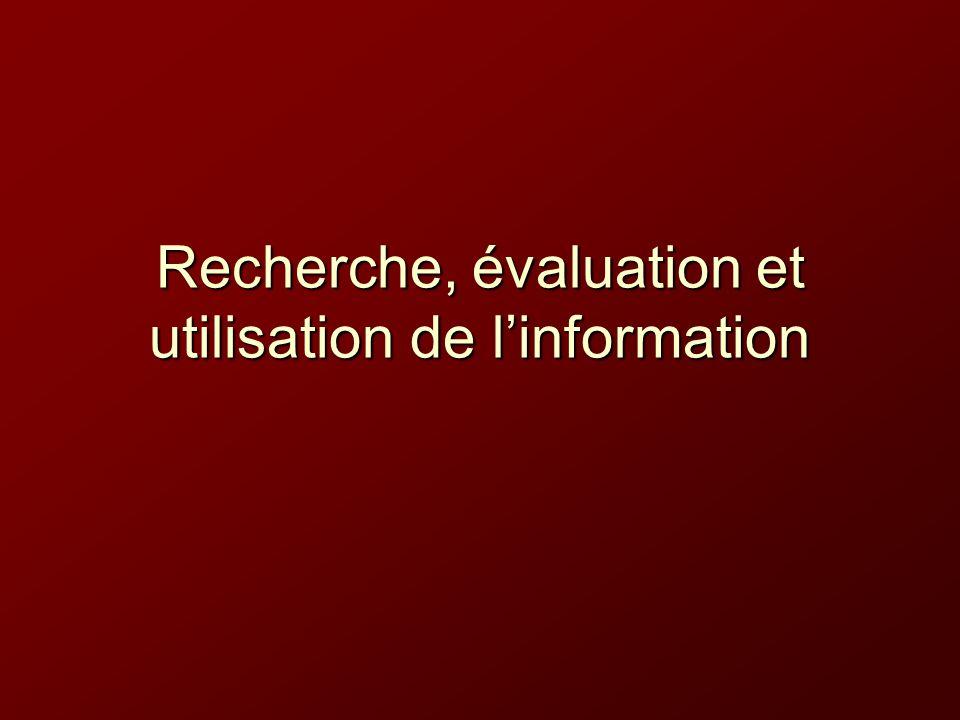 Recherche, évaluation et utilisation de l'information