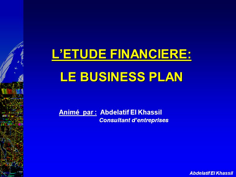 L'ETUDE FINANCIERE: LE BUSINESS PLAN