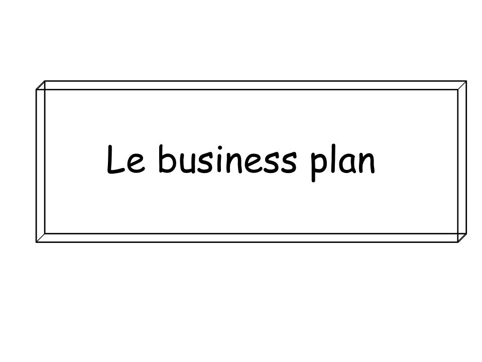Le business plan