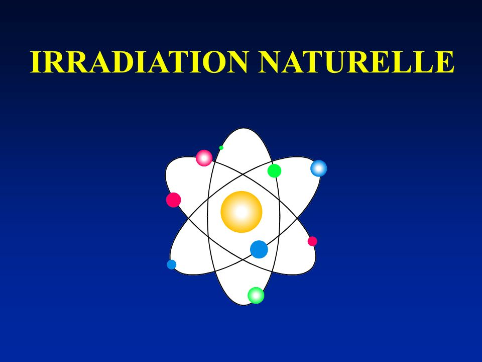 IRRADIATION NATURELLE