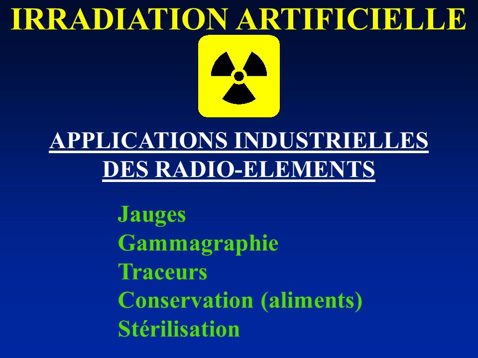 IRRADIATION ARTIFICIELLE APPLICATIONS INDUSTRIELLES