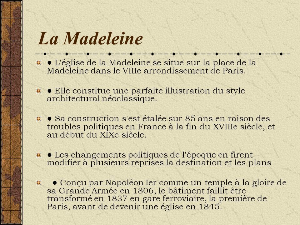 La Madeleine ● L église de la Madeleine se situe sur la place de la Madeleine dans le VIIIe arrondissement de Paris.