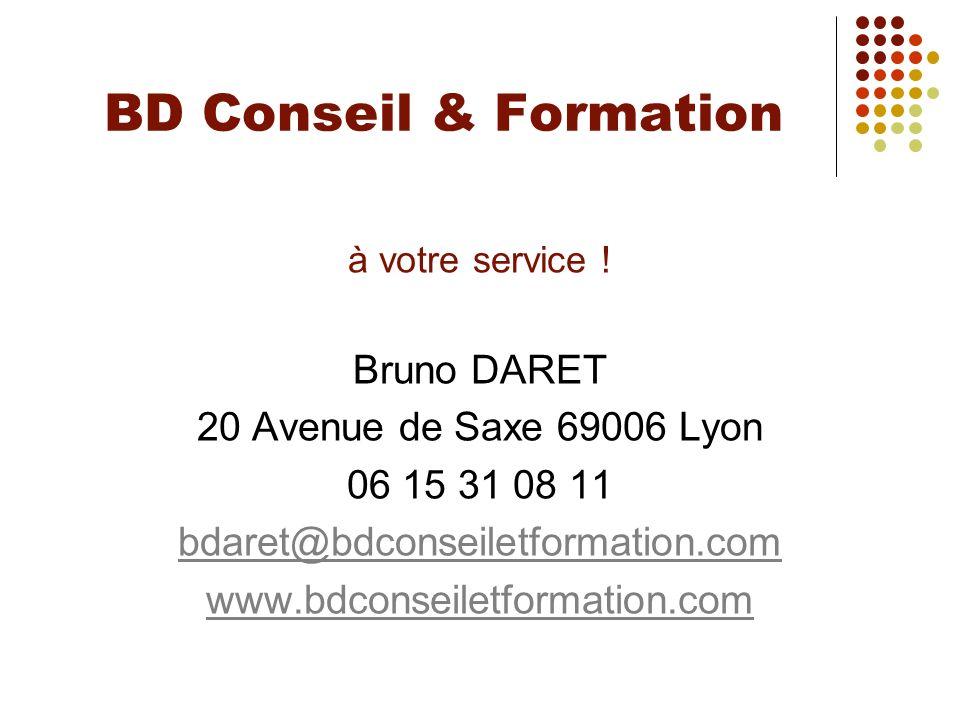 BD Conseil & Formation Bruno DARET 20 Avenue de Saxe 69006 Lyon