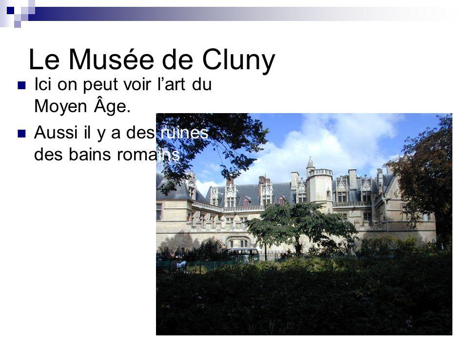 Le Musée de Cluny Ici on peut voir l'art du Moyen Âge.