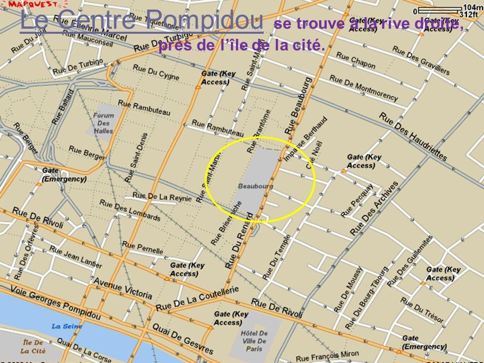 Le Centre Pompidou se trouve à la rive droite, près de l'île de la cité.
