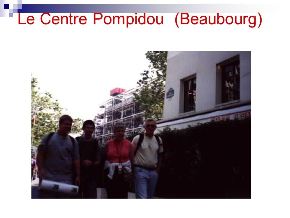 Le Centre Pompidou (Beaubourg)