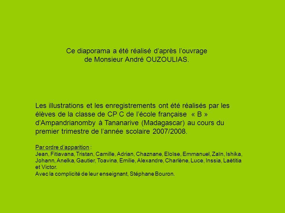Ce diaporama a été réalisé d'après l'ouvrage de Monsieur André OUZOULIAS.