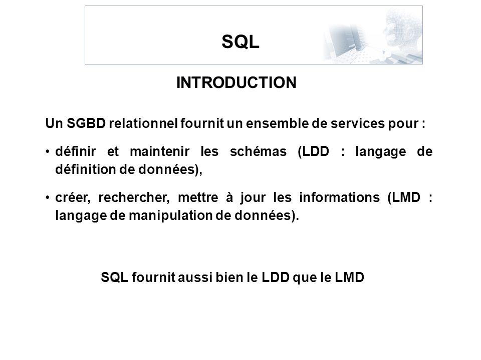 SQL fournit aussi bien le LDD que le LMD