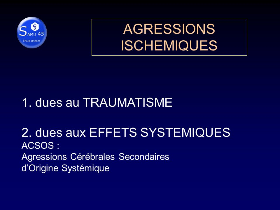 AGRESSIONS ISCHEMIQUES