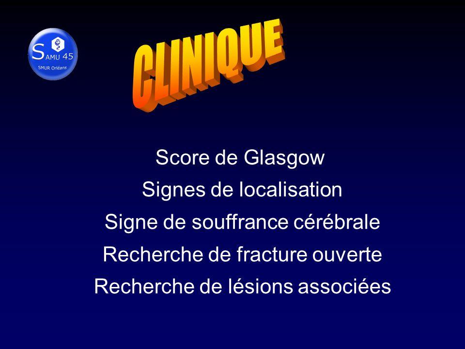CLINIQUE Score de Glasgow Signes de localisation