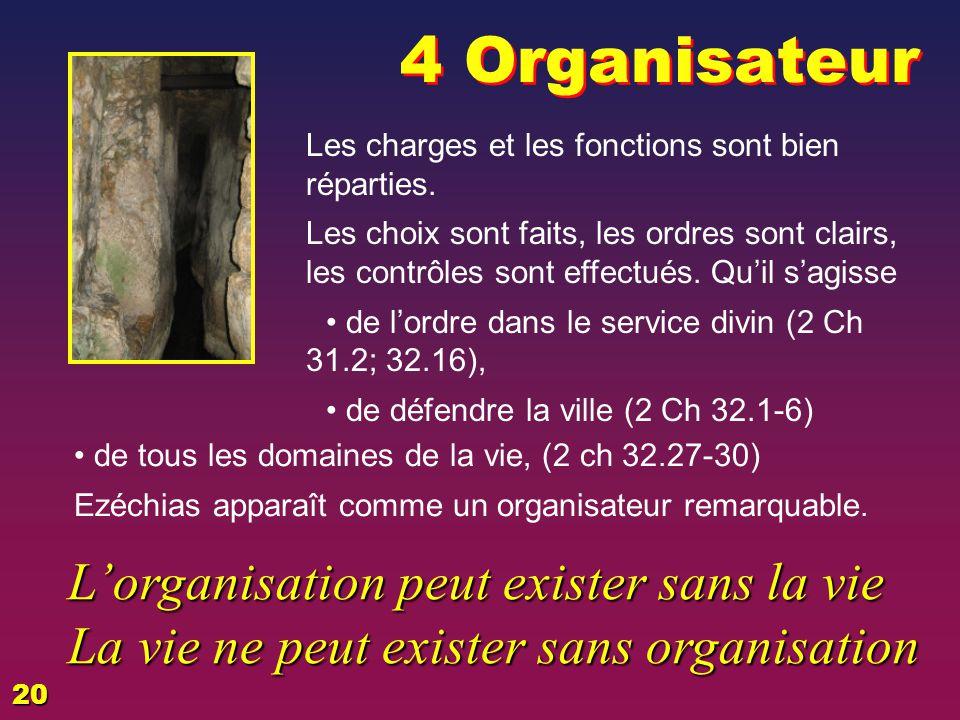 4 Organisateur L'organisation peut exister sans la vie