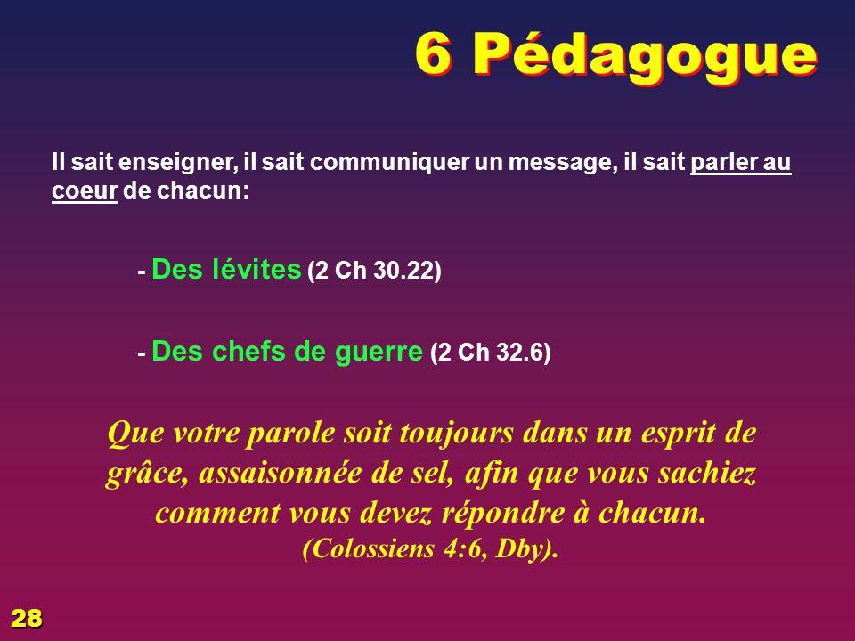 6 Pédagogue EZECHIAS: D - L HOMME. 02/04/2017. Il sait enseigner, il sait communiquer un message, il sait parler au coeur de chacun: