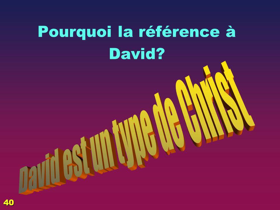 Pourquoi la référence à David