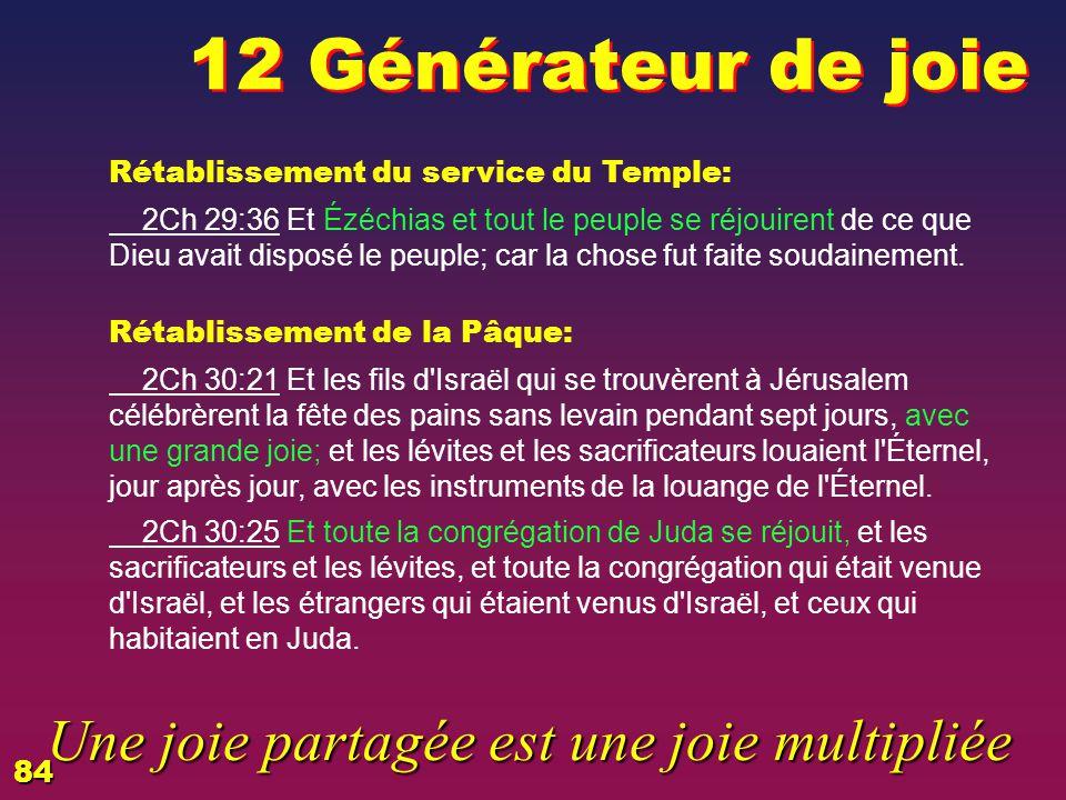 12 Générateur de joie Une joie partagée est une joie multipliée