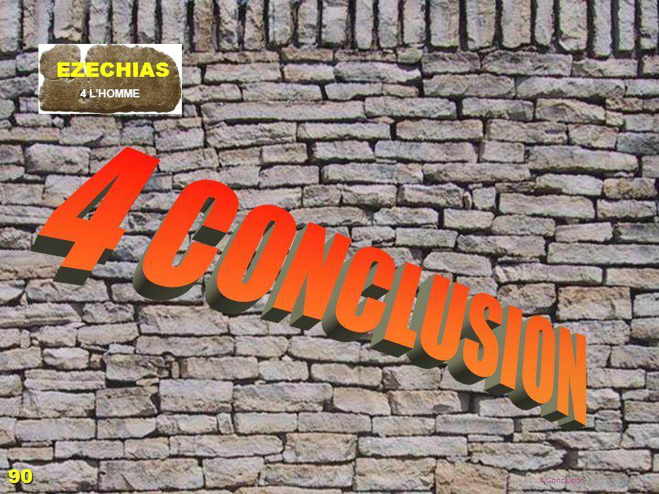 4 CONCLUSION EZECHIAS 90 EZECHIAS: D - L HOMME 02/04/2017 4 L'HOMME