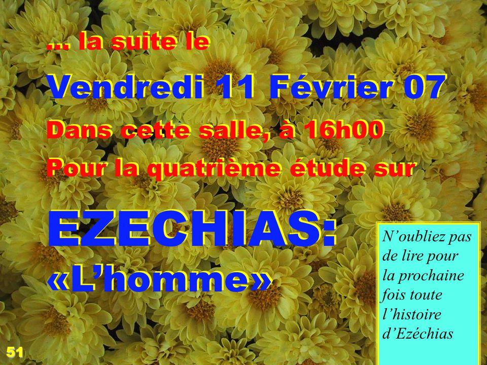 EZECHIAS: «L'homme» Vendredi 11 Février 07 RDV … la suite le