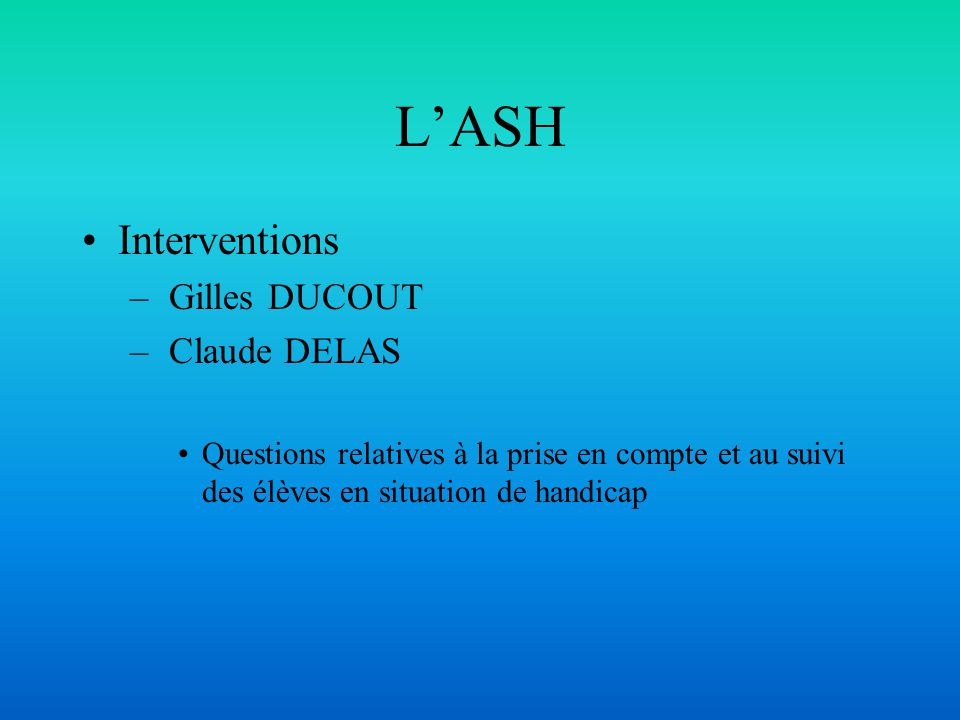 L'ASH Interventions Gilles DUCOUT Claude DELAS