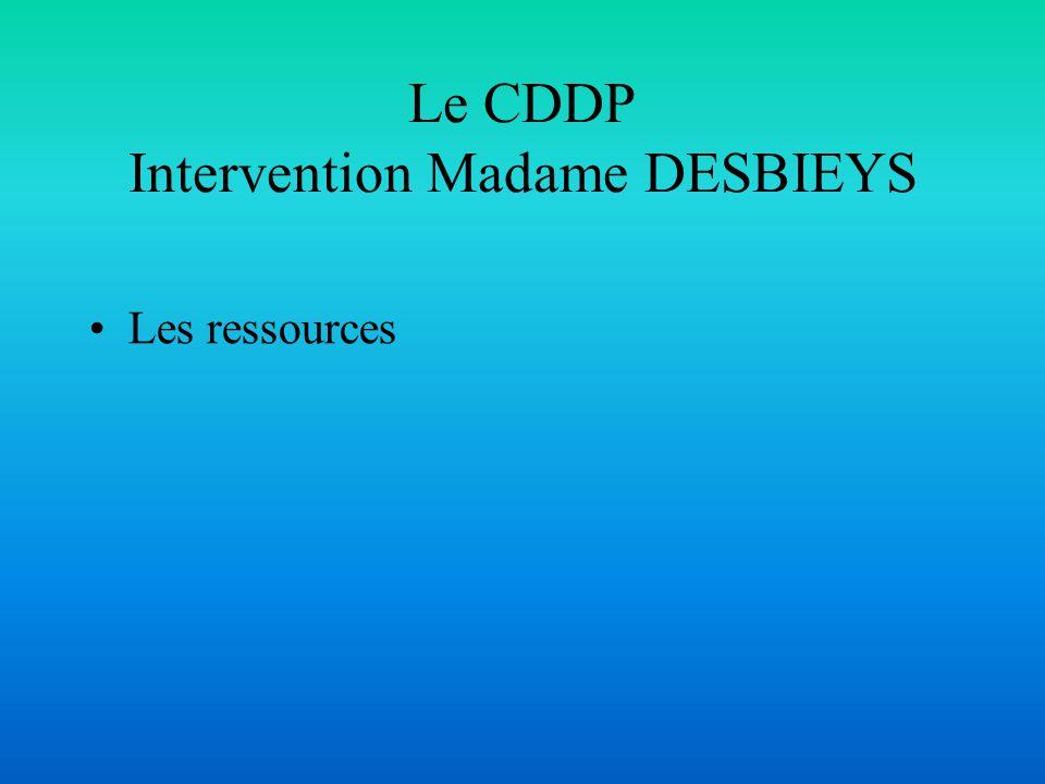 Le CDDP Intervention Madame DESBIEYS
