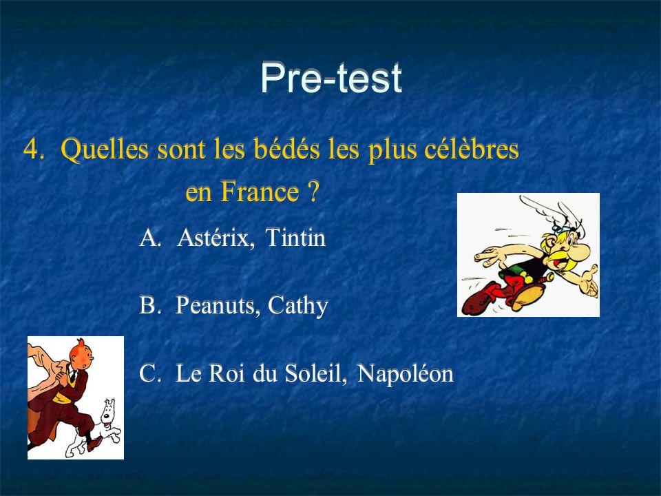Pre-test 4. Quelles sont les bédés les plus célèbres en France