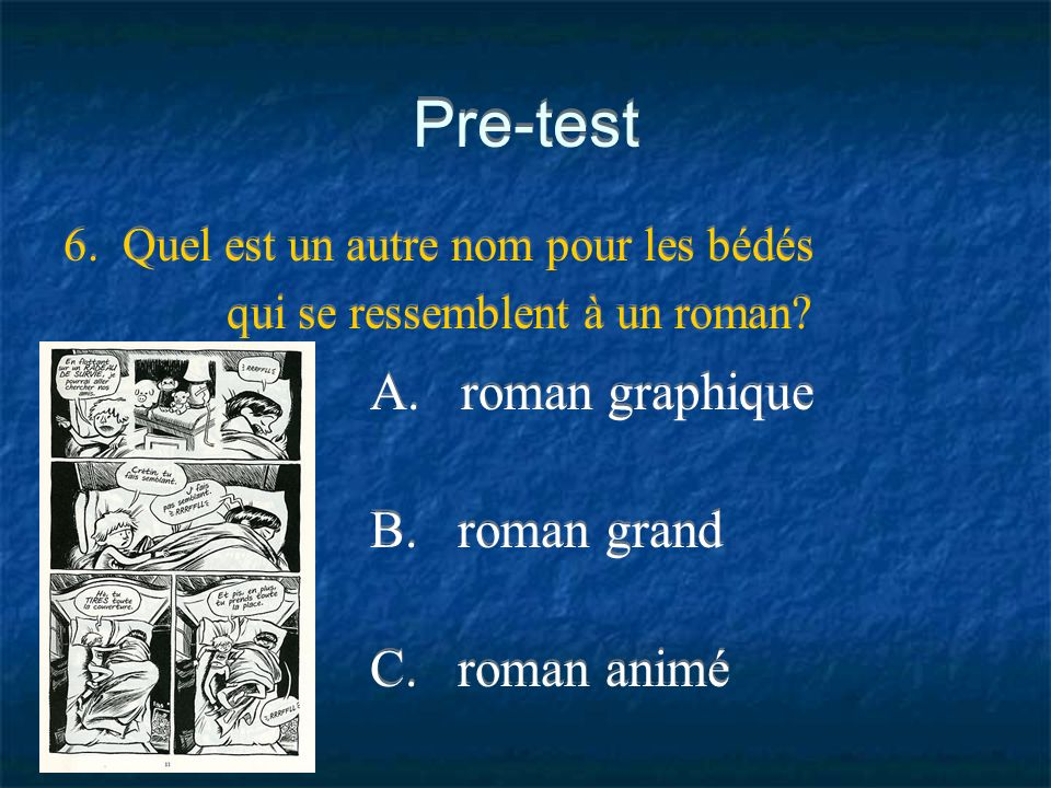 Pre-test A. roman graphique B. roman grand C. roman animé