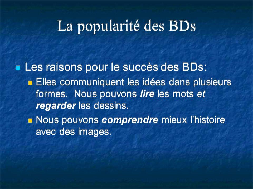La popularité des BDs Les raisons pour le succès des BDs: