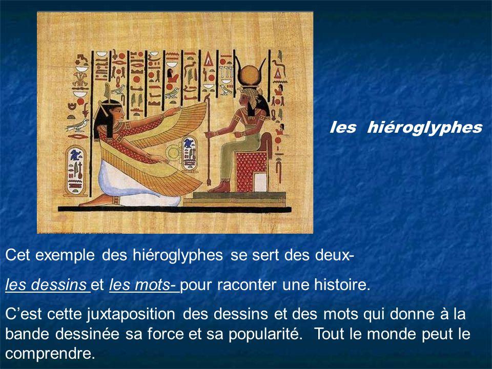 les hiéroglyphes Cet exemple des hiéroglyphes se sert des deux- les dessins et les mots- pour raconter une histoire.