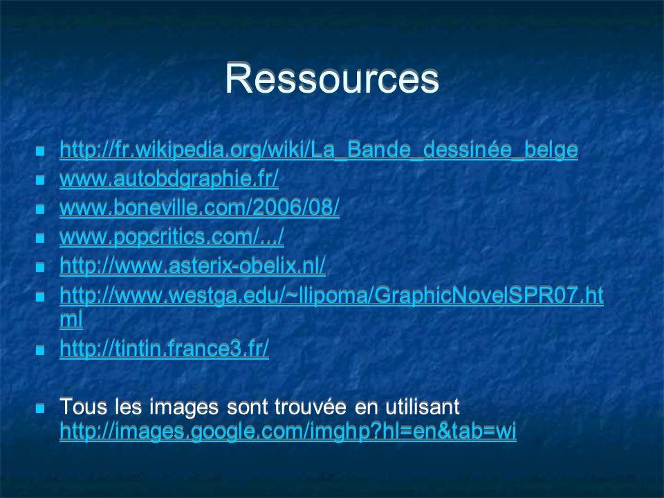 Ressources http://fr.wikipedia.org/wiki/La_Bande_dessinée_belge