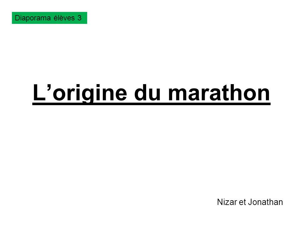 Diaporama élèves 3 L'origine du marathon Nizar et Jonathan