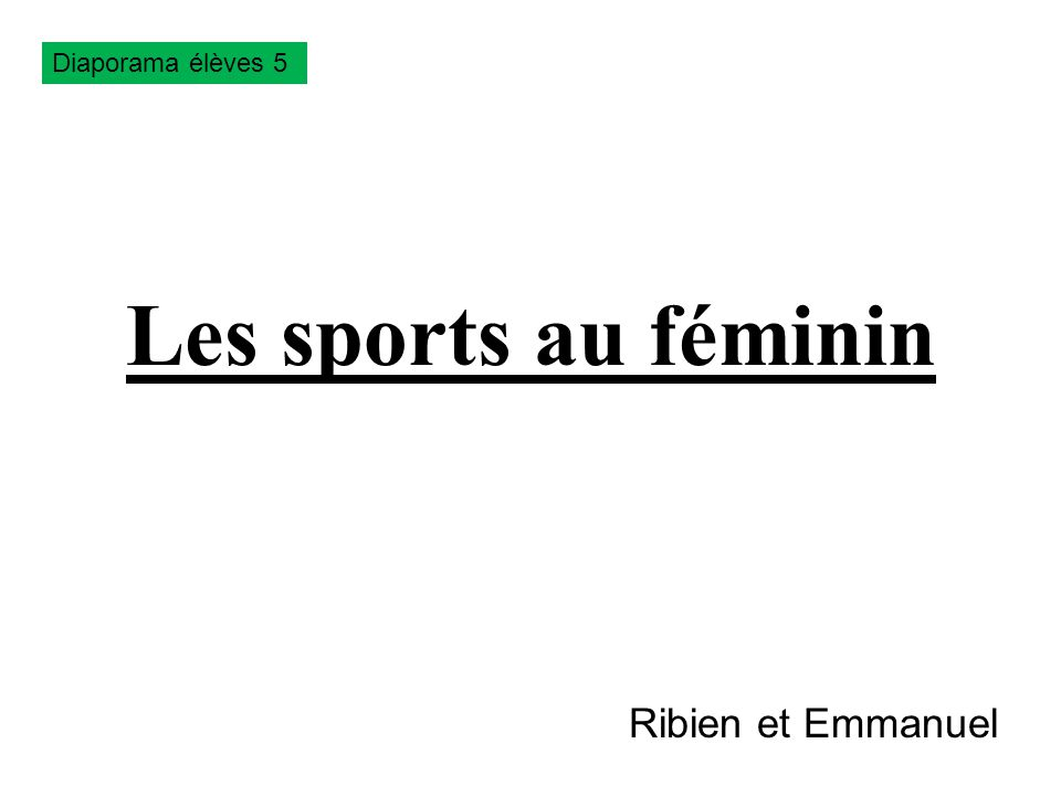 Diaporama élèves 5 Les sports au féminin Ribien et Emmanuel