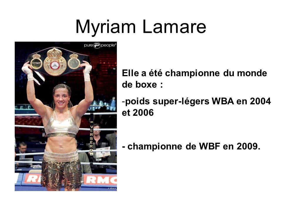 Myriam Lamare Elle a été championne du monde de boxe :