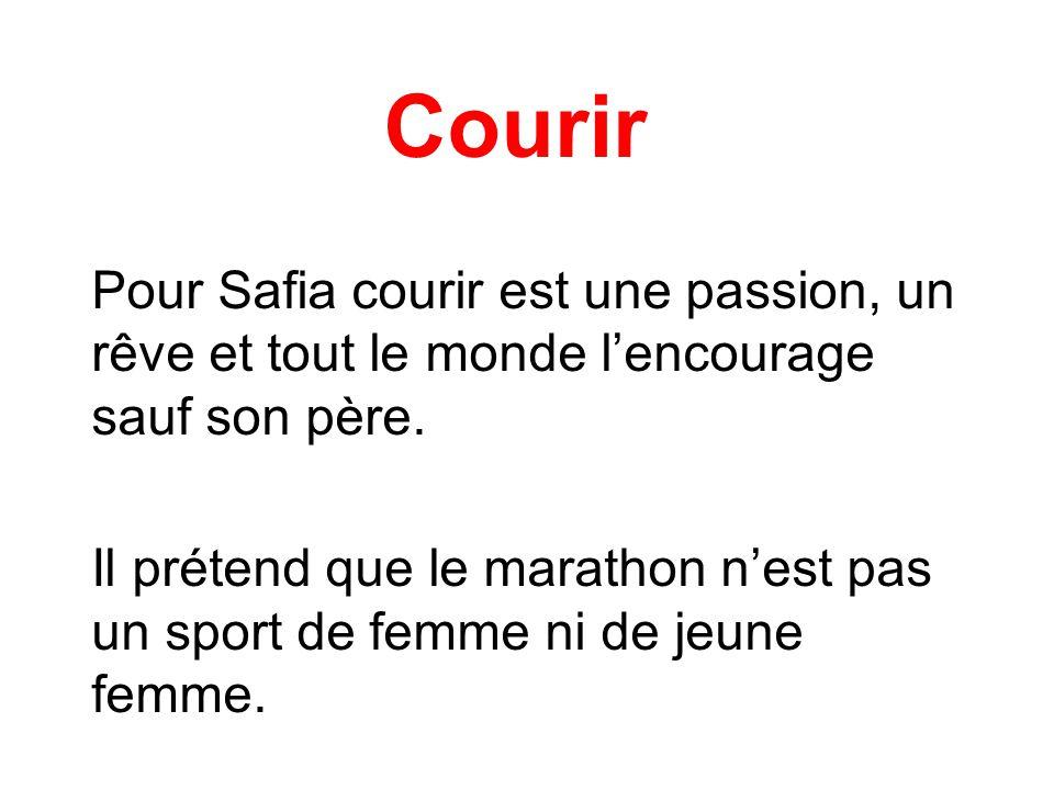 Courir Pour Safia courir est une passion, un rêve et tout le monde l'encourage sauf son père.