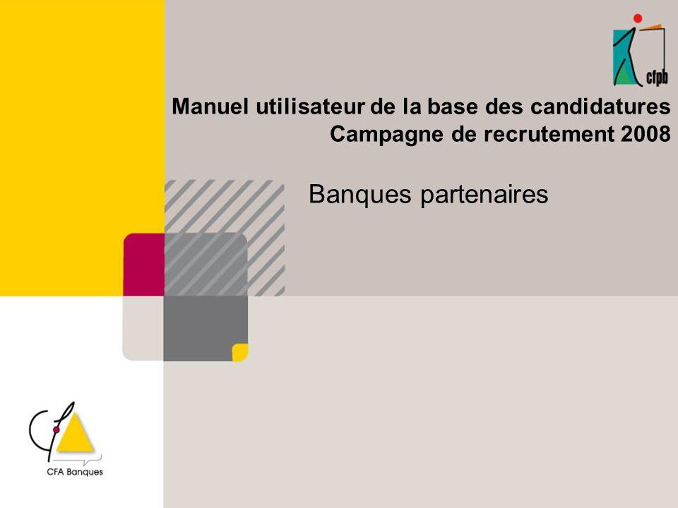 Banques partenaires Manuel utilisateur de la base des candidatures