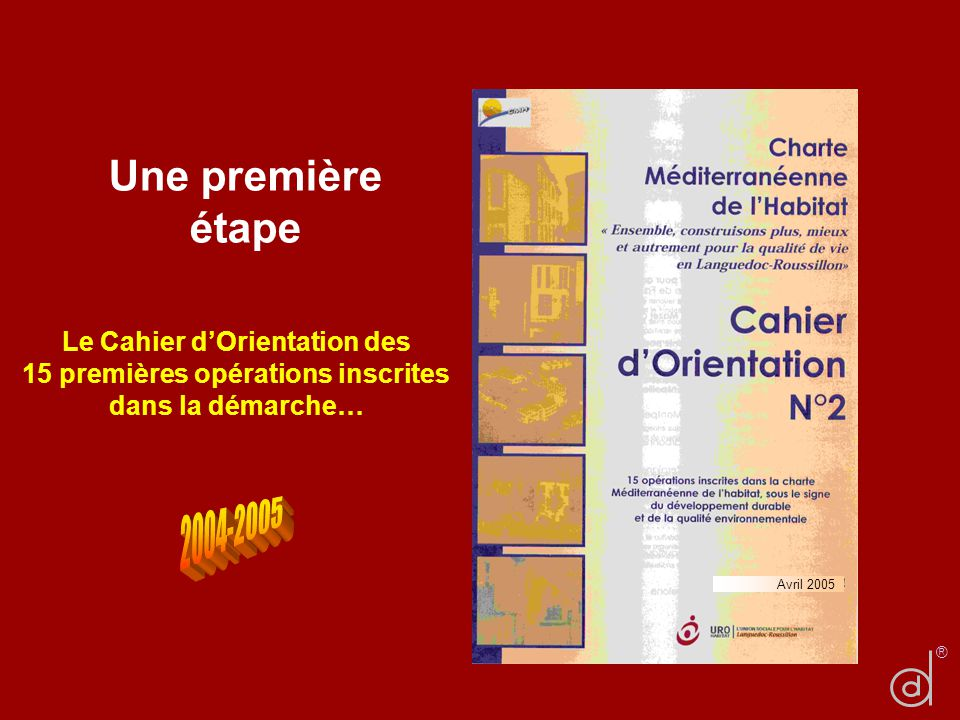 Une première étape 2004-2005 Le Cahier d'Orientation des