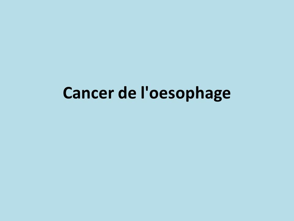 Cancer de l oesophage