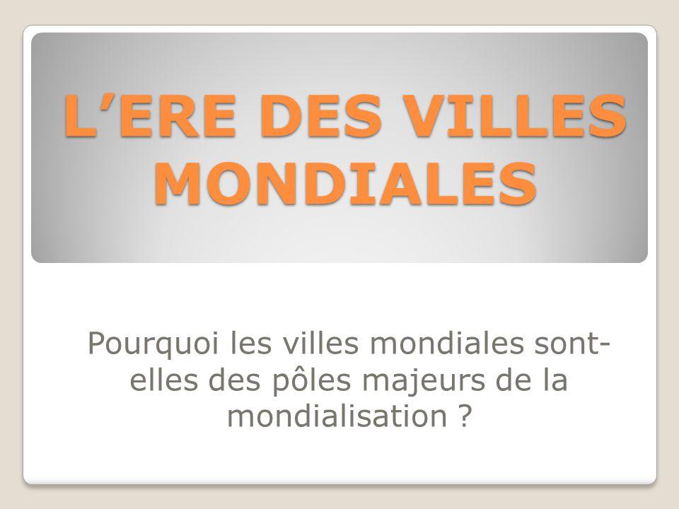 L'ERE DES VILLES MONDIALES